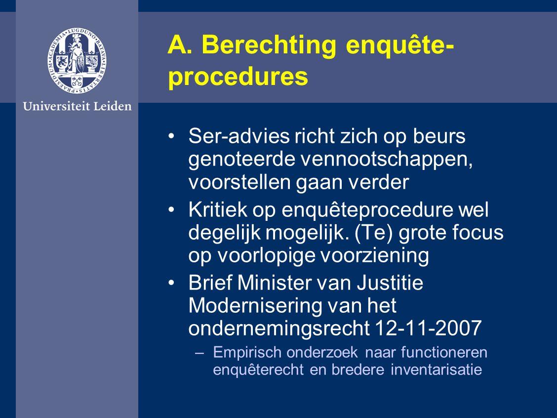 A. Berechting enquête- procedures Ser-advies richt zich op beurs genoteerde vennootschappen, voorstellen gaan verder Kritiek op enquêteprocedure wel d