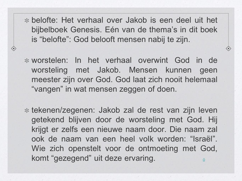 belofte: Het verhaal over Jakob is een deel uit het bijbelboek Genesis.