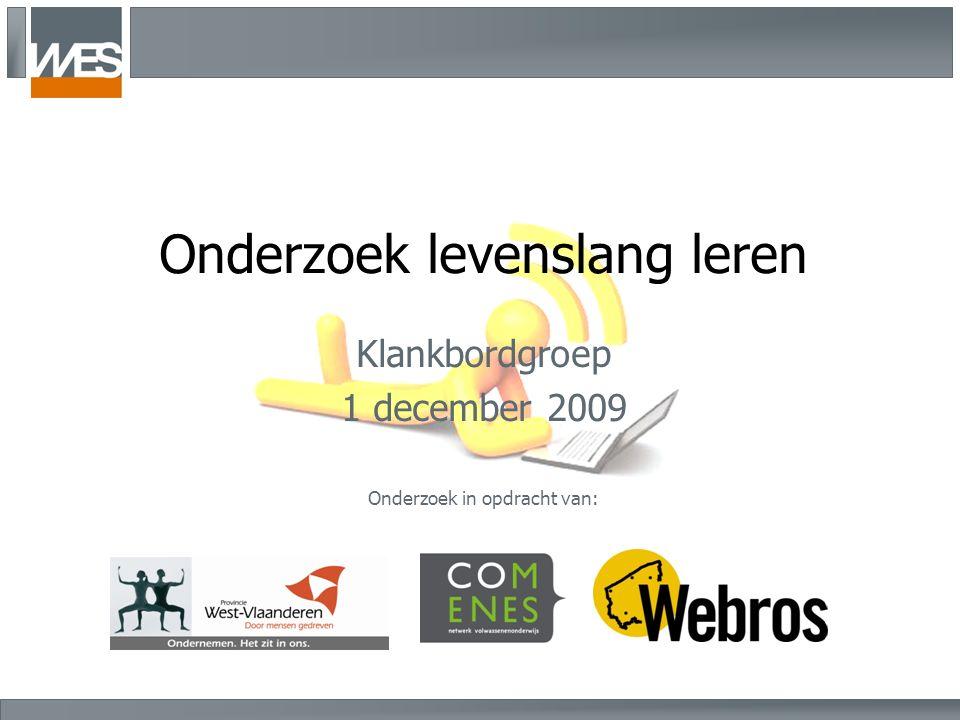 Onderzoek levenslang leren Klankbordgroep 1 december 2009 Onderzoek in opdracht van: