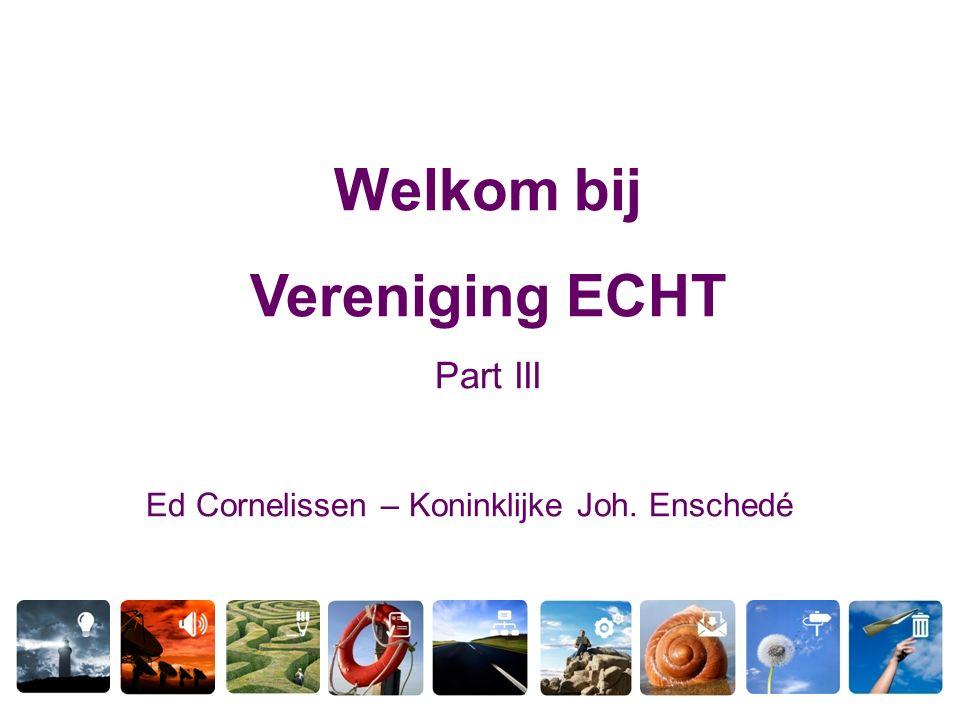 Welkom bij Vereniging ECHT Part III Ed Cornelissen – Koninklijke Joh. Enschedé