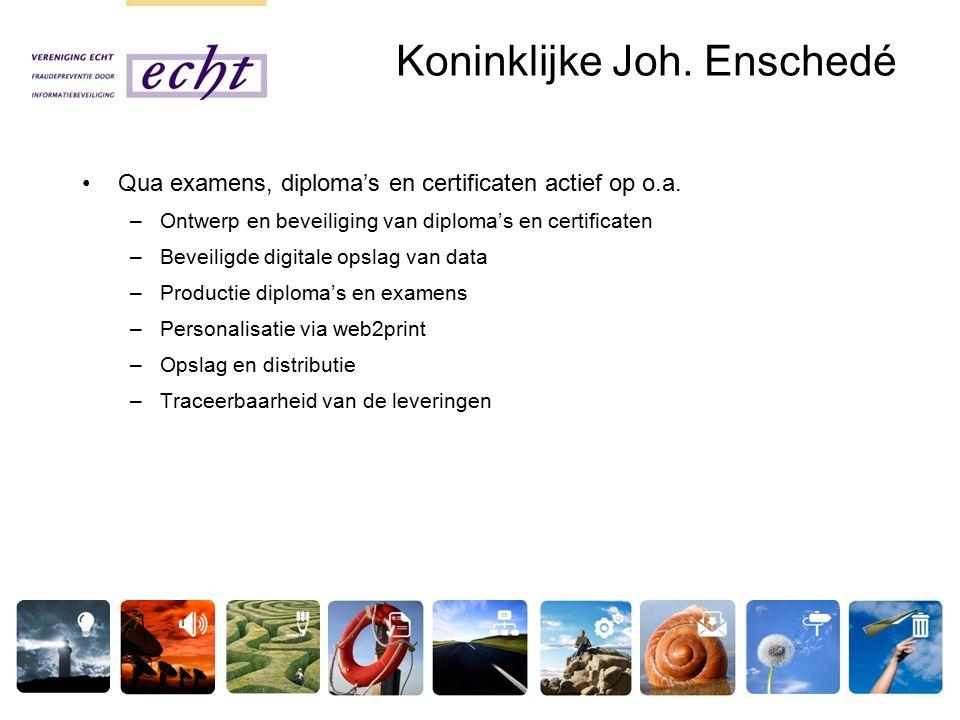 Koninklijke Joh. Enschedé Qua examens, diploma's en certificaten actief op o.a.