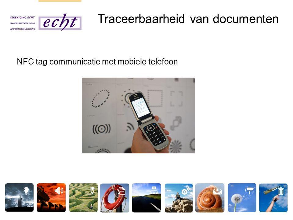 NFC tag communicatie met mobiele telefoon Traceerbaarheid van documenten