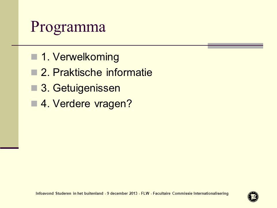 Programma 1.Verwelkoming 2. Praktische informatie 3.