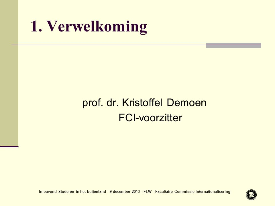 1. Verwelkoming prof. dr.