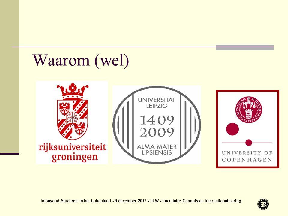 Waarom (wel) Infoavond Studeren in het buitenland - 9 december 2013 - FLW - Facultaire Commissie Internationalisering