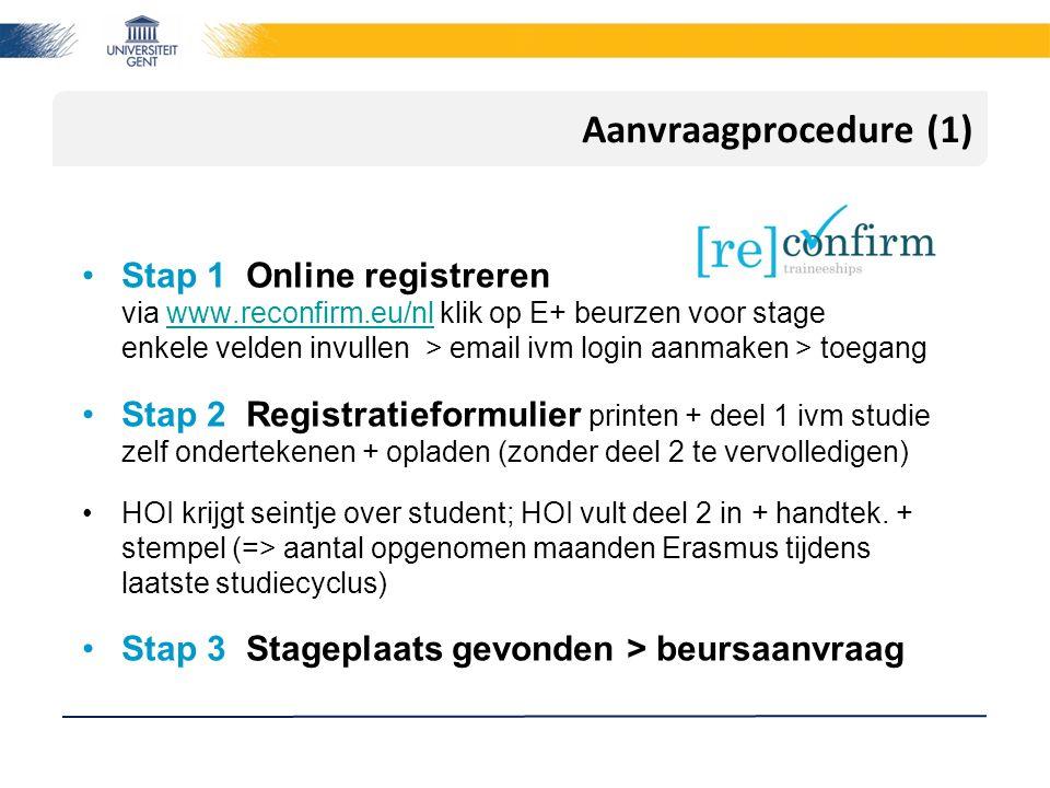Aanvraagprocedure (1) Online aanmelden via www;reconfrim.beector Stap 1 Online registreren via www.reconfirm.eu/nl klik op E+ beurzen voor stage enkel