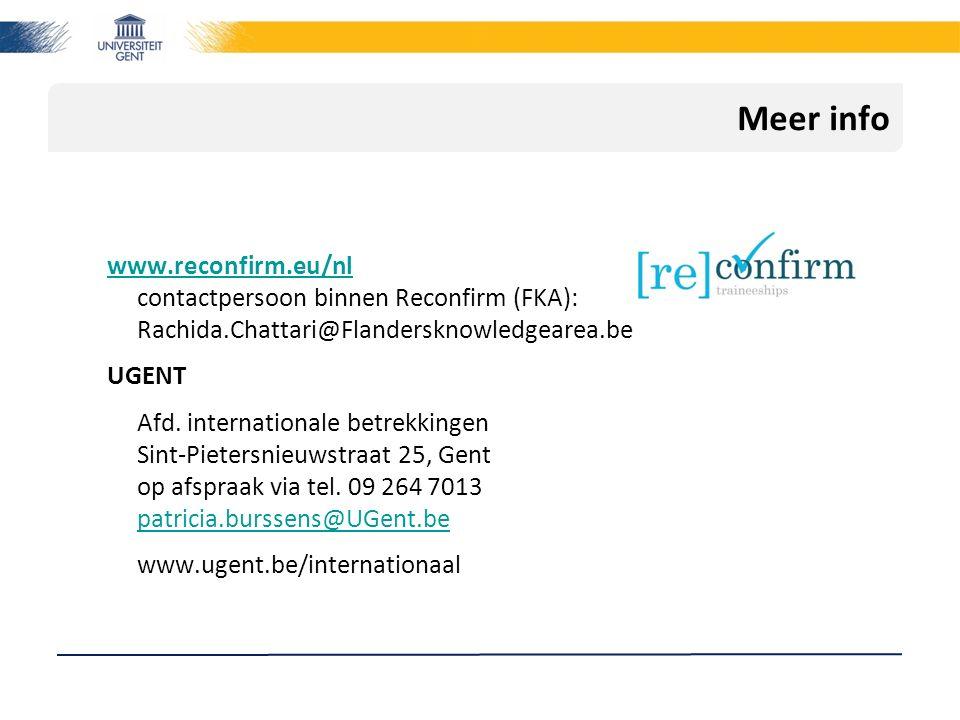 Meer info www.reconfirm.eu/nl www.reconfirm.eu/nl contactpersoon binnen Reconfirm (FKA): Rachida.Chattari@Flandersknowledgearea.be UGENT Afd. internat