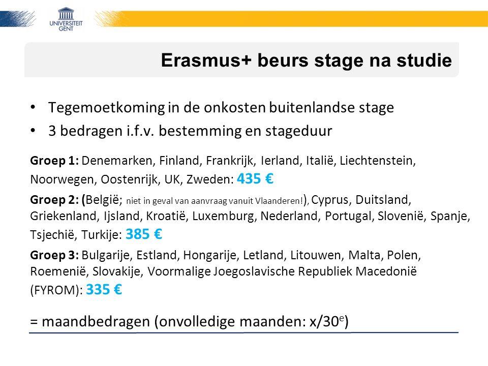 Erasmus+ beurs stage na studie Tegemoetkoming in de onkosten buitenlandse stage 3 bedragen i.f.v. bestemming en stageduur Groep 1: Denemarken, Finland