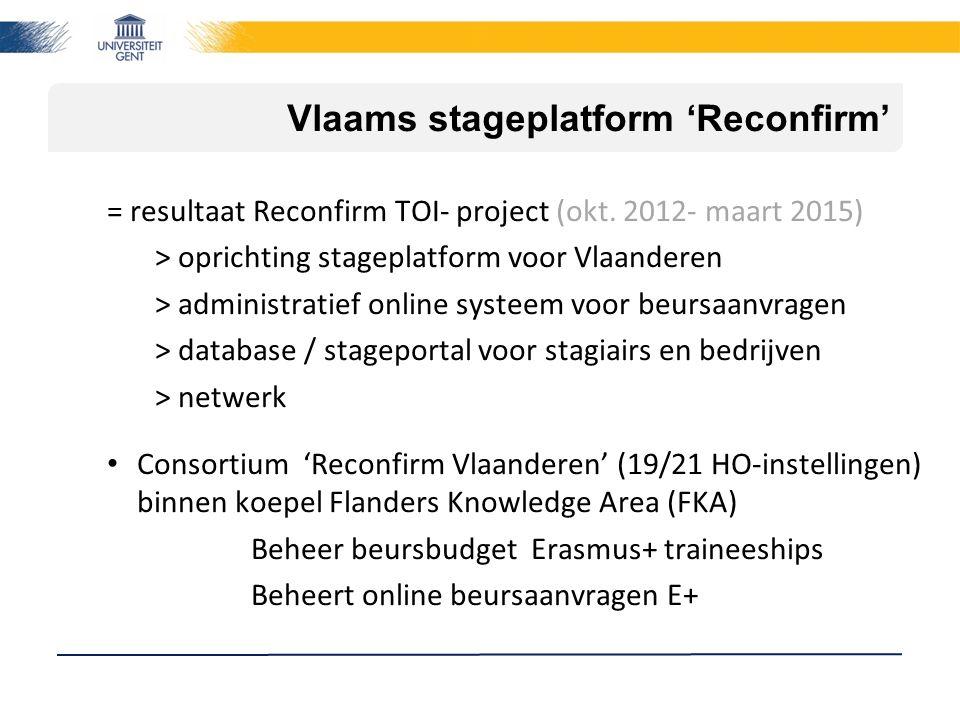 Vlaams stageplatform 'Reconfirm' = resultaat Reconfirm TOI- project (okt. 2012- maart 2015) > oprichting stageplatform voor Vlaanderen > administratie