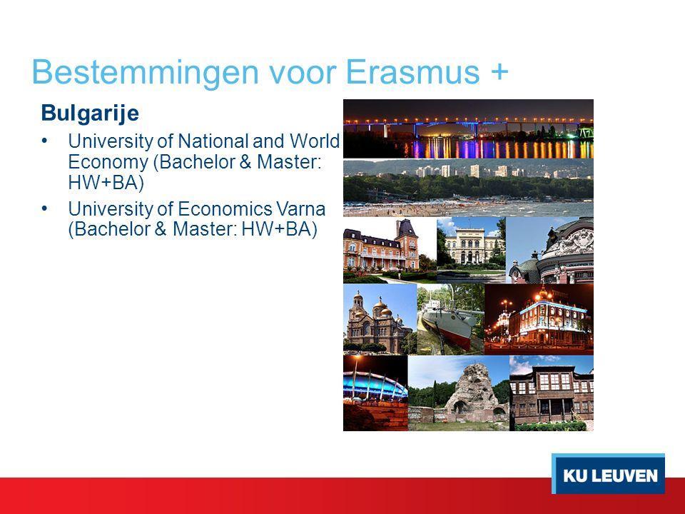 Bestemmingen voor Erasmus + Bulgarije University of National and World Economy (Bachelor & Master: HW+BA) University of Economics Varna (Bachelor & Master: HW+BA)