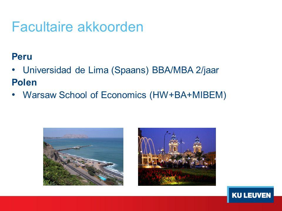 Peru Universidad de Lima (Spaans) BBA/MBA 2/jaar Polen Warsaw School of Economics (HW+BA+MIBEM) Facultaire akkoorden