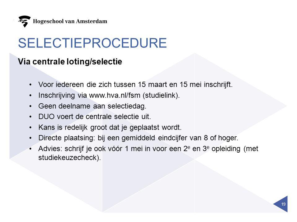 SELECTIEPROCEDURE Via centrale loting/selectie Voor iedereen die zich tussen 15 maart en 15 mei inschrijft.