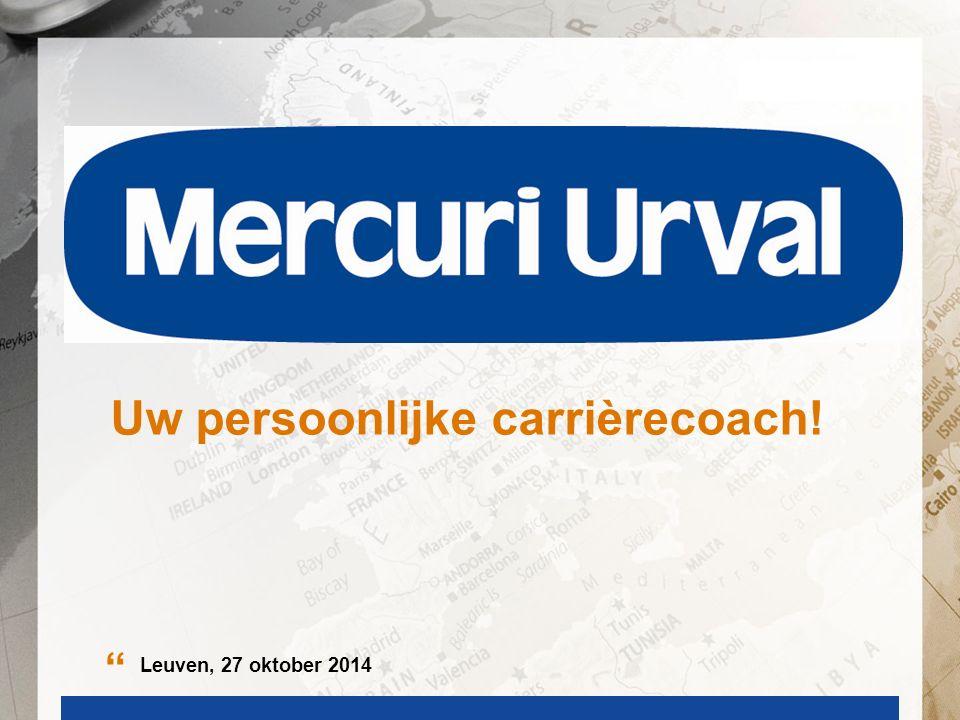 Uw persoonlijke carrièrecoach! Leuven, 27 oktober 2014