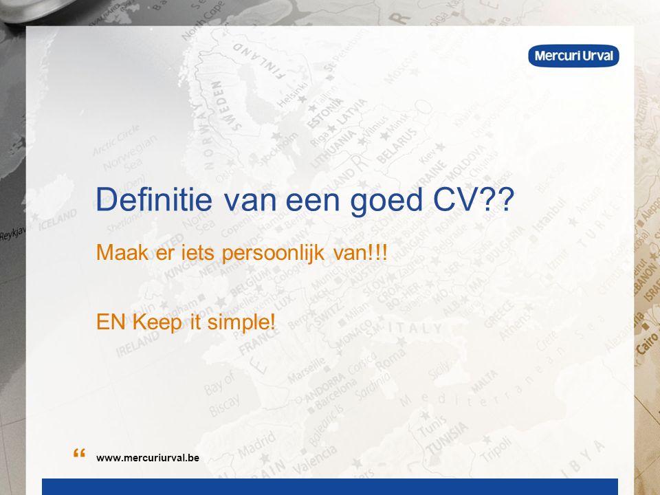 Definitie van een goed CV . Maak er iets persoonlijk van!!.