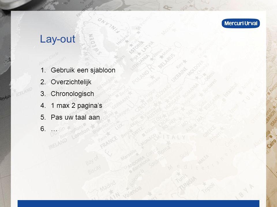 1.Gebruik een sjabloon 2.Overzichtelijk 3.Chronologisch 4.1 max 2 pagina's 5.Pas uw taal aan 6.… Lay-out