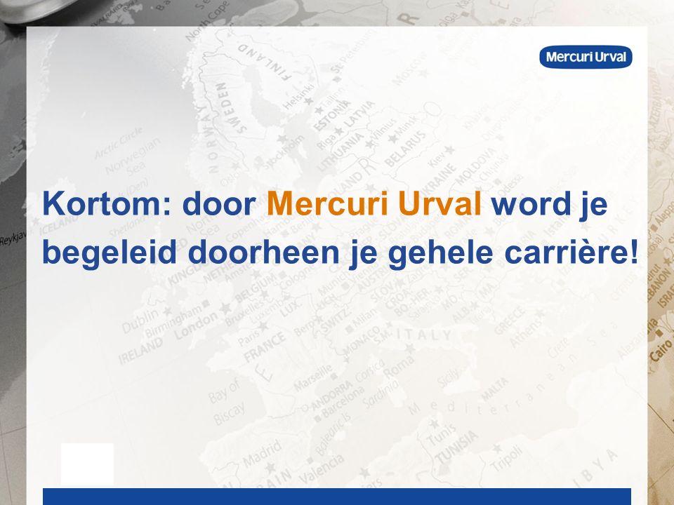 Kortom: door Mercuri Urval word je begeleid doorheen je gehele carrière!