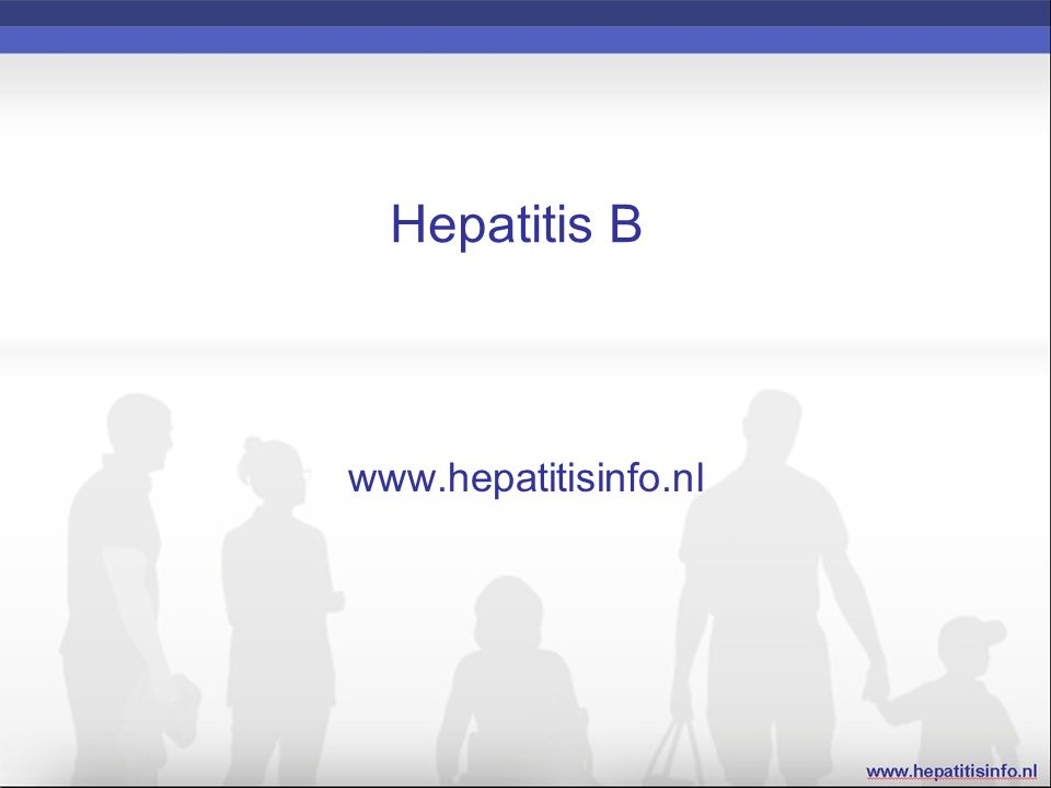 Hepatitis B www.hepatitisinfo.nl