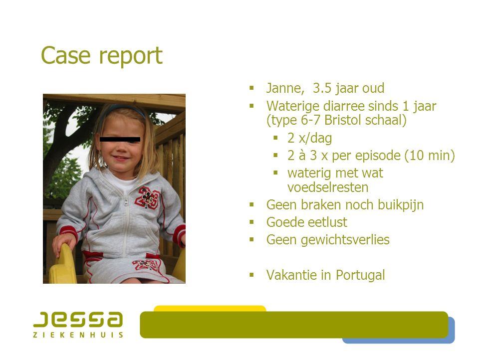 Case report  Dieetanamnese  Geen overdreven vochtintake  + appelsap  Klinisch onderzoek  Lachende kleuter  G 15.6 kg (p50-75)  L 98 cm (p 50)