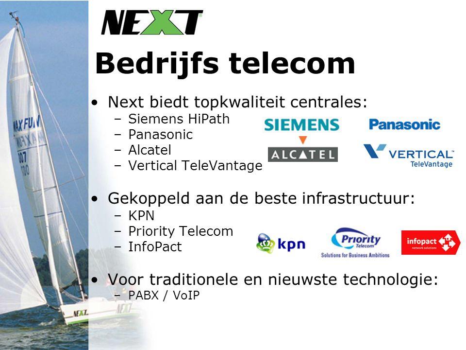 Bedrijfs telecom Next biedt topkwaliteit centrales: –Siemens HiPath –Panasonic –Alcatel –Vertical TeleVantage Gekoppeld aan de beste infrastructuur: –KPN –Priority Telecom –InfoPact Voor traditionele en nieuwste technologie: –PABX / VoIP