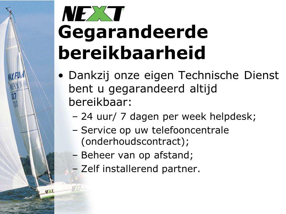 Gegarandeerde bereikbaarheid Dankzij onze eigen Technische Dienst bent u gegarandeerd altijd bereikbaar: –24 uur/ 7 dagen per week helpdesk; –Service