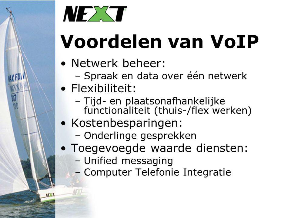 Voordelen van VoIP Netwerk beheer: –Spraak en data over één netwerk Flexibiliteit: –Tijd- en plaatsonafhankelijke functionaliteit (thuis-/flex werken)