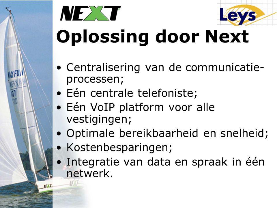 Oplossing door Next Centralisering van de communicatie- processen; Eén centrale telefoniste; Eén VoIP platform voor alle vestigingen; Optimale bereikbaarheid en snelheid; Kostenbesparingen; Integratie van data en spraak in één netwerk.
