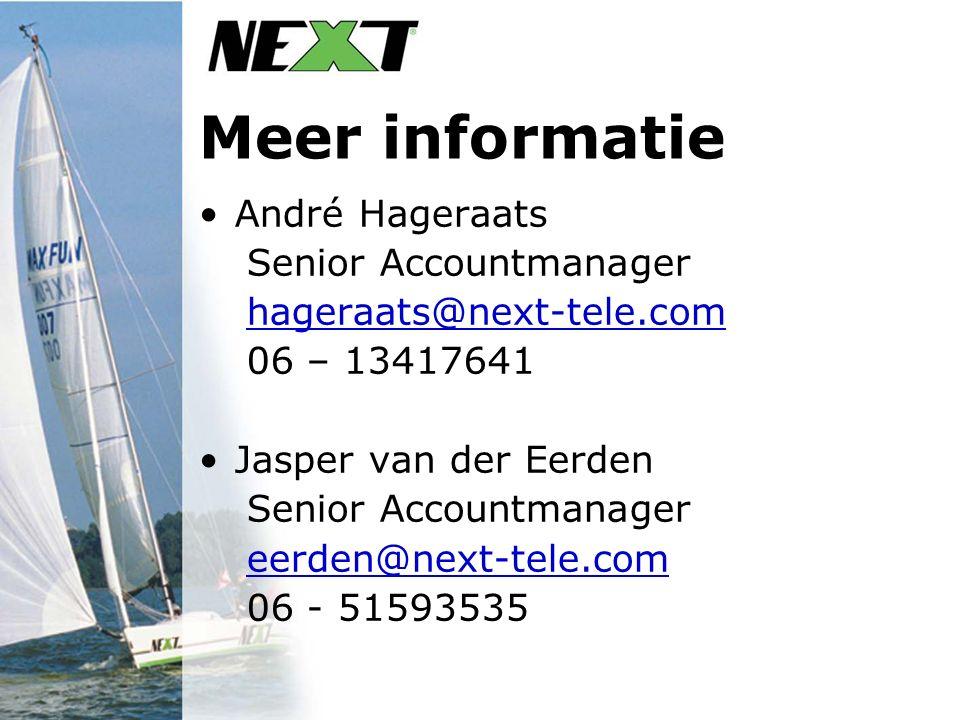 Meer informatie André Hageraats Senior Accountmanager hageraats@next-tele.com 06 – 13417641 Jasper van der Eerden Senior Accountmanager eerden@next-te