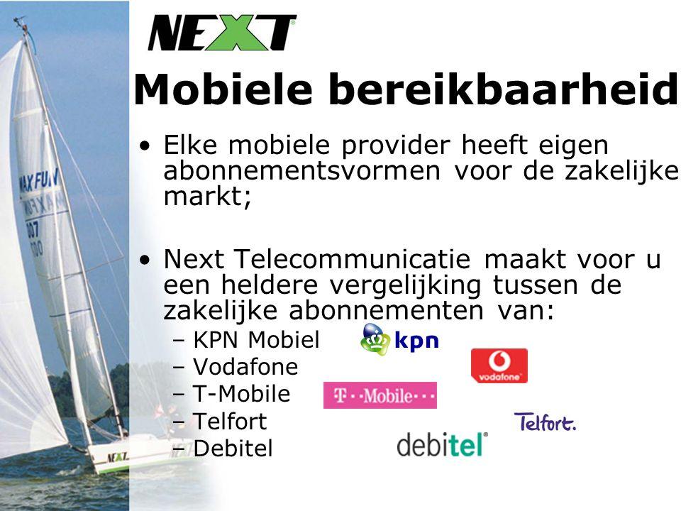 Mobiele bereikbaarheid Elke mobiele provider heeft eigen abonnementsvormen voor de zakelijke markt; Next Telecommunicatie maakt voor u een heldere vergelijking tussen de zakelijke abonnementen van: –KPN Mobiel –Vodafone –T-Mobile –Telfort –Debitel