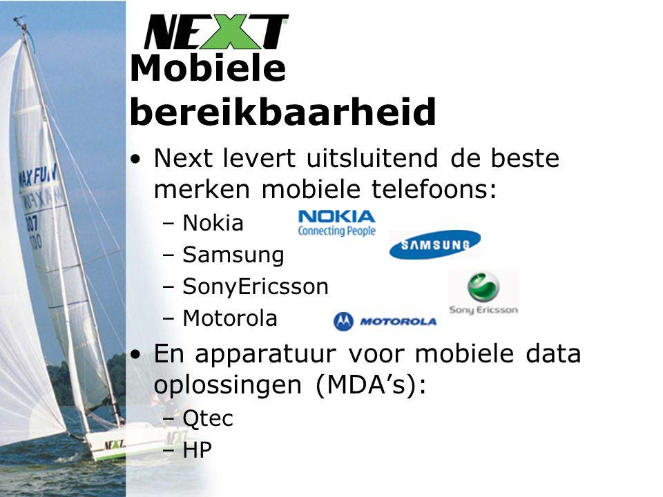 Mobiele bereikbaarheid Next levert uitsluitend de beste merken mobiele telefoons: –Nokia –Samsung –SonyEricsson –Motorola En apparatuur voor mobiele data oplossingen (MDA's): –Qtec –HP