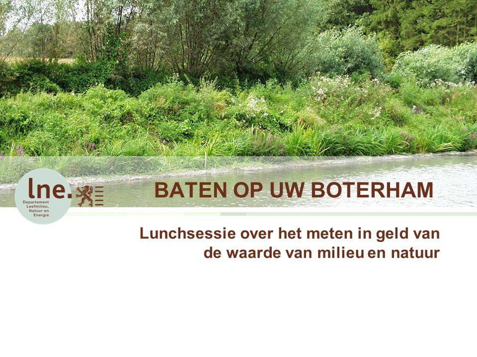 BATEN OP UW BOTERHAM Lunchsessie over het meten in geld van de waarde van milieu en natuur