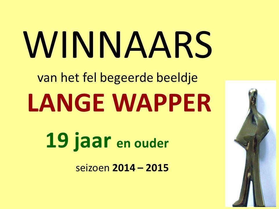 WINNAARS van het fel begeerde beeldje LANGE WAPPER seizoen 2014 – 2015 19 jaar en ouder