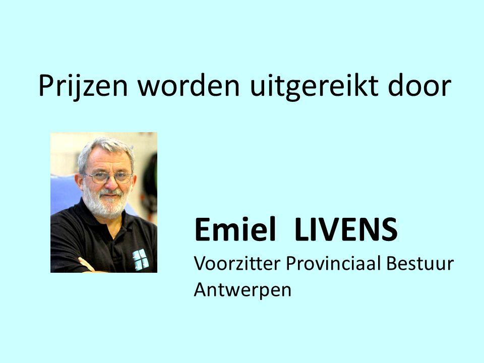 Prijzen worden uitgereikt door Emiel LIVENS Voorzitter Provinciaal Bestuur Antwerpen