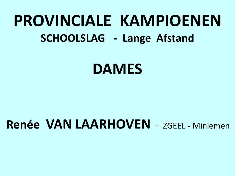 PROVINCIALE KAMPIOENEN SCHOOLSLAG - Lange Afstand DAMES Renée VAN LAARHOVEN - ZGEEL - Miniemen