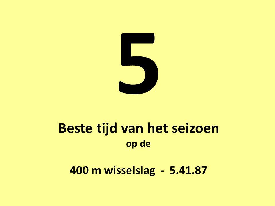 5 Beste tijd van het seizoen op de 400 m wisselslag - 5.41.87