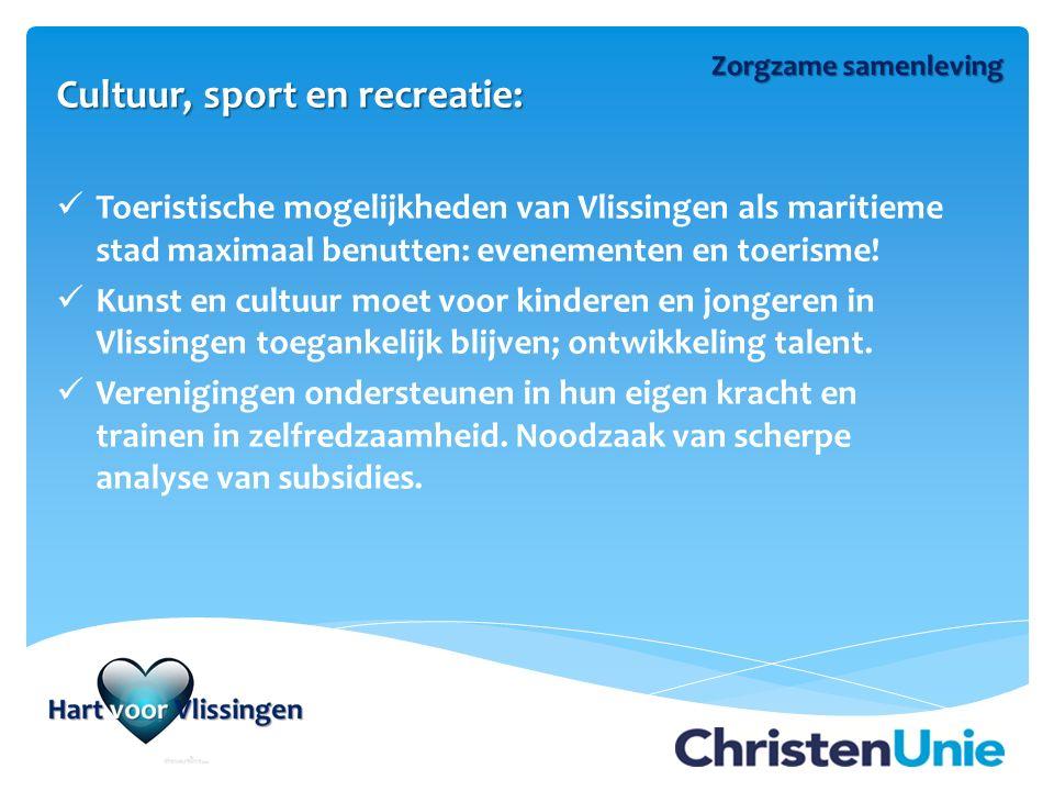 Cultuur, sport en recreatie: Toeristische mogelijkheden van Vlissingen als maritieme stad maximaal benutten: evenementen en toerisme! Kunst en cultuur