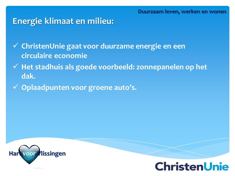 Energie klimaat en milieu: ChristenUnie gaat voor duurzame energie en een circulaire economie Het stadhuis als goede voorbeeld: zonnepanelen op het dak.