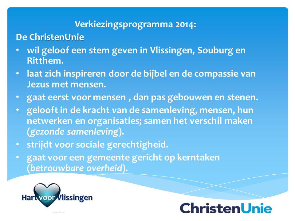 Verkiezingsprogramma 2014: hristenUnie De ChristenUnie wil geloof een stem geven in Vlissingen, Souburg en Ritthem. laat zich inspireren door de bijbe