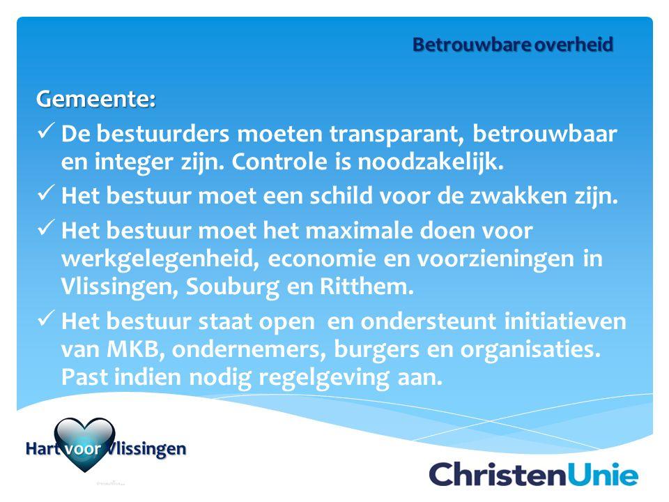 Gemeente: De bestuurders moeten transparant, betrouwbaar en integer zijn. Controle is noodzakelijk. Het bestuur moet een schild voor de zwakken zijn.