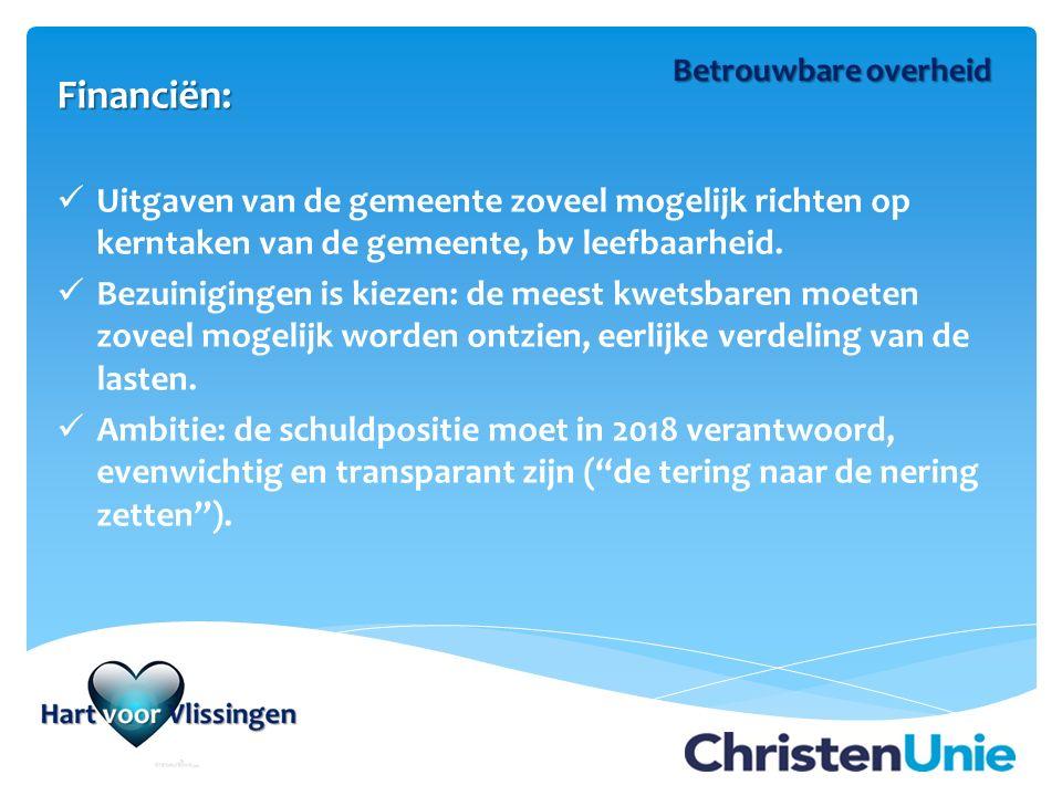 Kern van ons programma: speerpunten Hart voor Vlissingen Zorg voor de kwetsbaren Meer werk Gezonde financiën