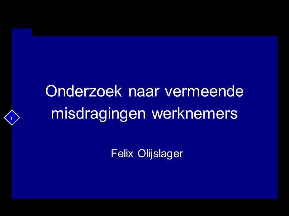 1 Onderzoek naar vermeende misdragingen werknemers Felix Olijslager