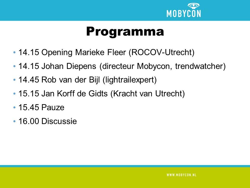Programma 14.15 Opening Marieke Fleer (ROCOV-Utrecht) 14.15 Johan Diepens (directeur Mobycon, trendwatcher) 14.45 Rob van der Bijl (lightrailexpert) 15.15 Jan Korff de Gidts (Kracht van Utrecht) 15.45 Pauze 16.00 Discussie