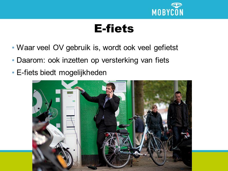 E-fiets Waar veel OV gebruik is, wordt ook veel gefietst Daarom: ook inzetten op versterking van fiets E-fiets biedt mogelijkheden