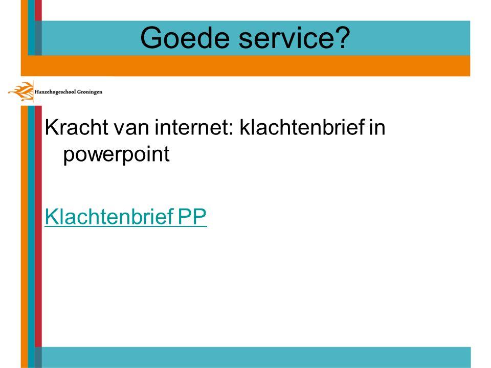 Goede service Kracht van internet: klachtenbrief in powerpoint Klachtenbrief PP
