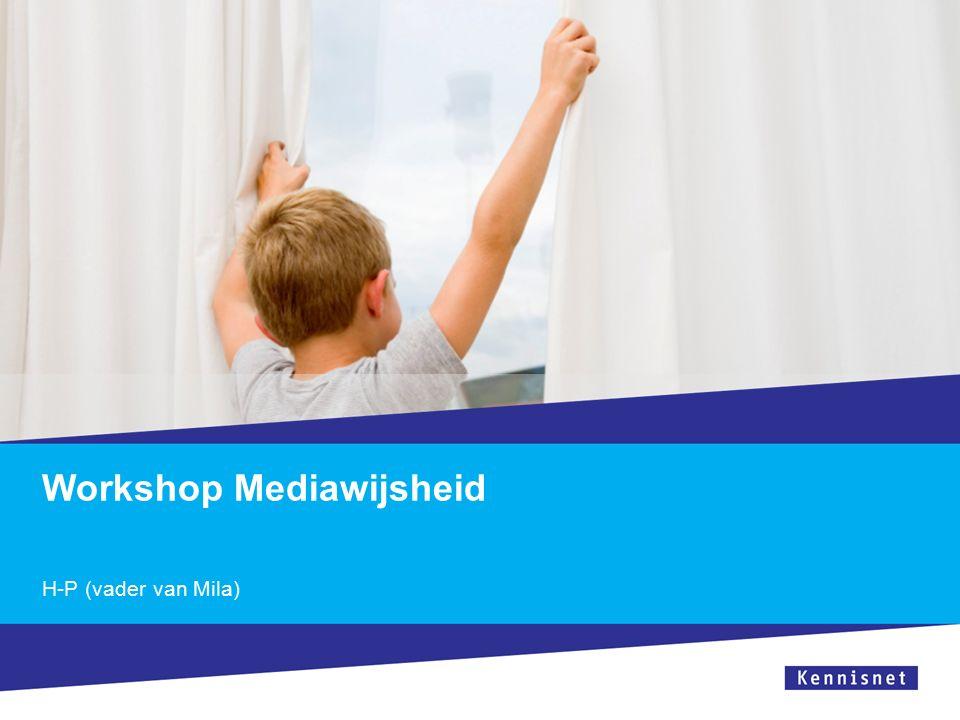 Workshop Mediawijsheid H-P (vader van Mila)