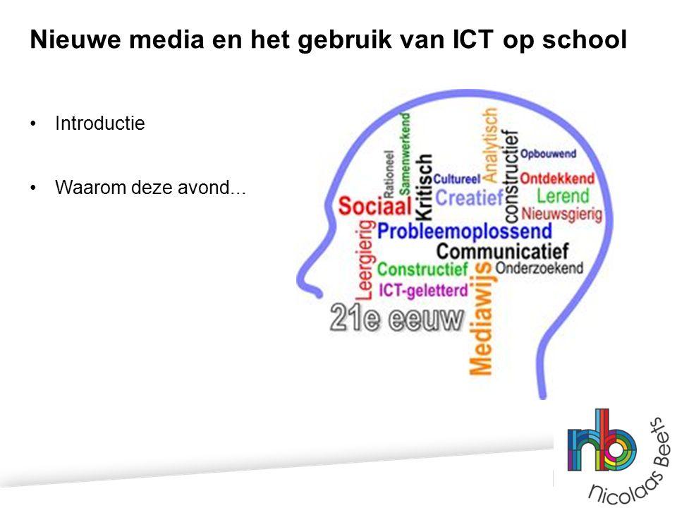 Nieuwe media en het gebruik van ICT op school Introductie Waarom deze avond...