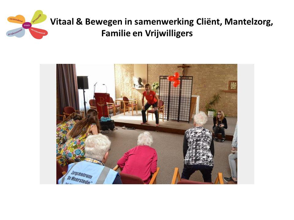 Vitaal & Bewegen in samenwerking Cliënt, Mantelzorg, Familie en Vrijwilligers