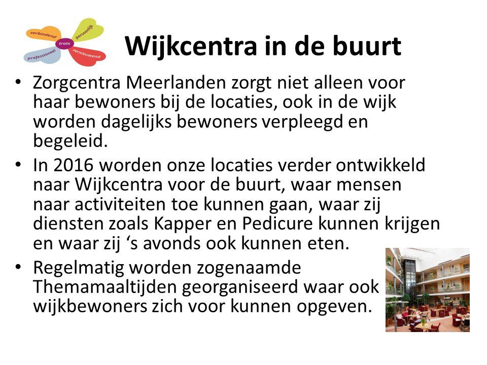 Wijkcentra in de buurt Zorgcentra Meerlanden zorgt niet alleen voor haar bewoners bij de locaties, ook in de wijk worden dagelijks bewoners verpleegd en begeleid.