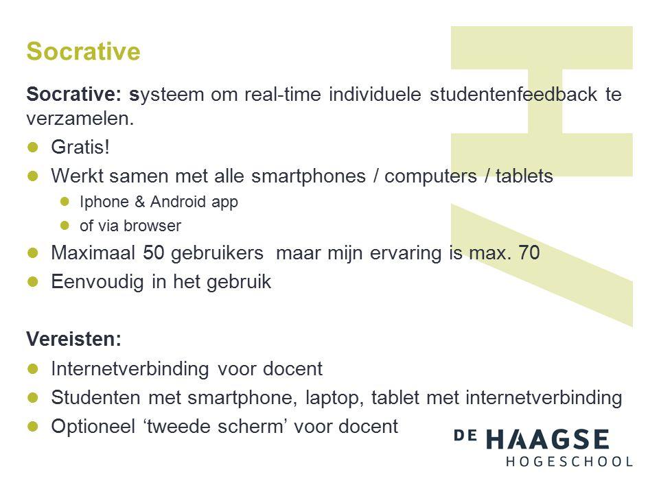 Tour Socrative Via app: Iphone en Android (docenten en studenten versie) Via website: www.socrative.comwww.socrative.com