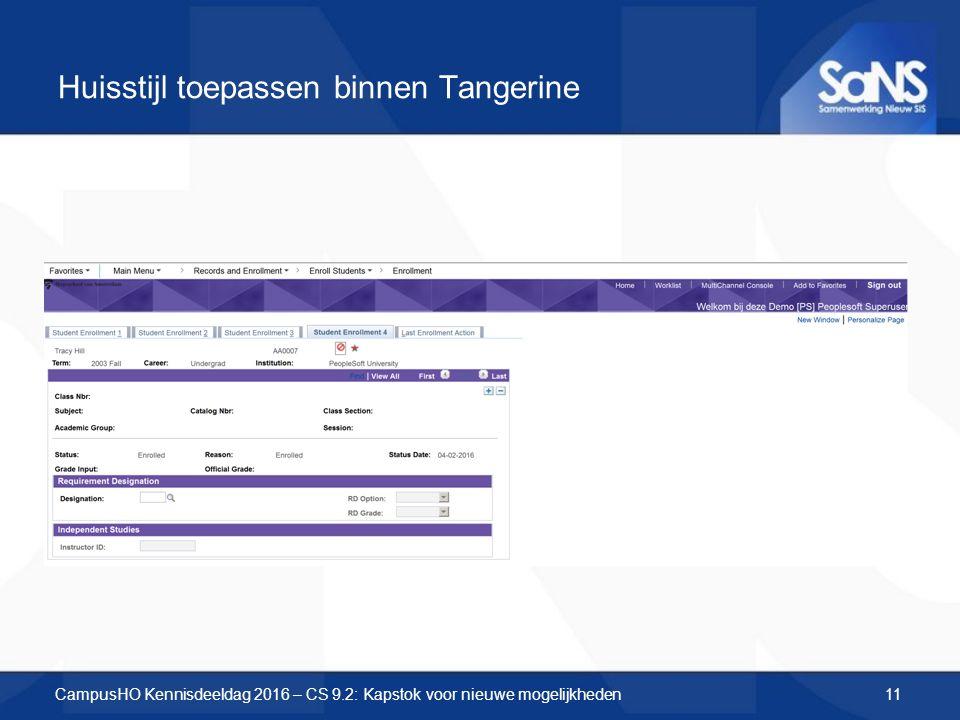Huisstijl toepassen binnen Tangerine CampusHO Kennisdeeldag 2016 – CS 9.2: Kapstok voor nieuwe mogelijkheden11