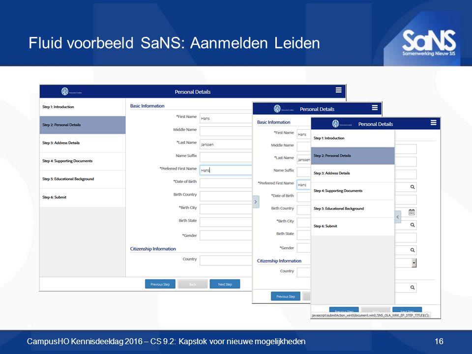 Fluid voorbeeld SaNS: Aanmelden Leiden CampusHO Kennisdeeldag 2016 – CS 9.2: Kapstok voor nieuwe mogelijkheden16